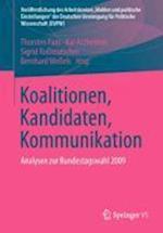 Koalitionen, Kandidaten, Kommunikation (Veroffentlichung Des Arbeitskreises Wahlen Und Politische Einstellungen Der Deutschen Vereinigung)