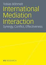 International Mediation Interaction: Synergy, Conflict, Effectiveness af Tobias B. Hmelt, Tobias Bohmelt
