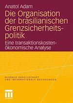 Die Organisation Der Brasilianischen Grenzsicherheitspolitik af Anatol Adam