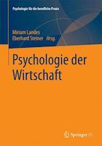 Psychologie der Wirtschaft (Psychologie Fur Die Berufliche Praxis)