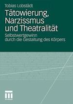 Tatowierung, Narzissmus Und Theatralitat af Tobias Lobstadt, Tobias Lobst Dt
