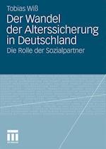 Der Wandel Der Alterssicherung in Deutschland af Tobias Wiss, Tobias Wi