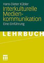 Interkulturelle Medienkommunikation af Hans-Dieter Kubler, Hans-Dieter K. Bler