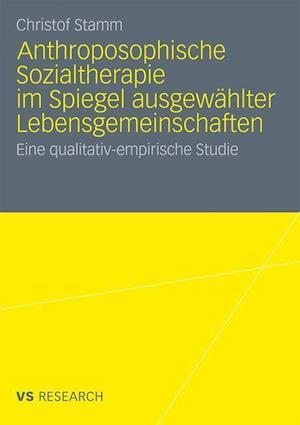 Anthroposophische Sozialtherapie Im Spiegel Ausgewählter Lebensgemeinschaften