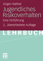 Jugendliches Risikoverhalten af Jurgen Raithel, J. Rgen Raithel