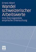 Wandel Schweizerischer Arbeitswerte af Ernest Albert