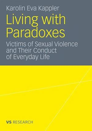 Living with Paradoxes: Victims of Sexual Violence and Their Conduct of Everyday Life