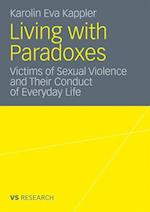 Living with Paradoxes: Victims of Sexual Violence and Their Conduct of Everyday Life af Karolin Eva Kappler