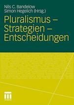 Pluralismus - Strategien - Entscheidungen