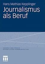 Journalismus ALS Beruf af Hans Mathias Kepplinger