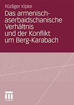 Das Armenisch-Aserbaidschanische Verhaltnis Und Der Konflikt Um Berg-Karabach af Rudiger Kipke, R. Diger Kipke