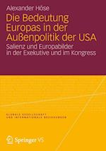 Die Bedeutung Europas in Der Aussenpolitik Der USA af Alexander H. Se, Alexander Hose