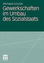 Gewerkschaften Im Umbau Des Sozialstaats af Michaela Schulze