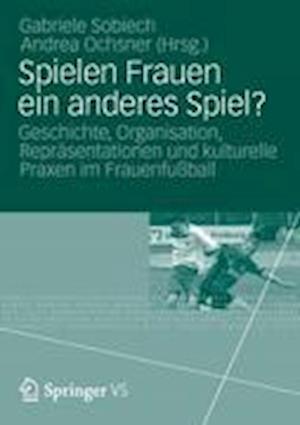 Bog, paperback Spielen Frauen Ein Anderes Spiel? af Gabriele Sobiech