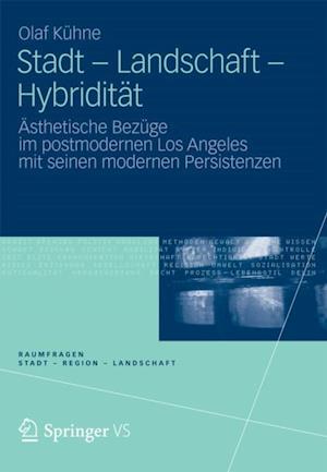 Stadt - Landschaft - Hybriditat af Olaf Kuhne
