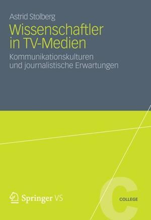 Wissenschaftler in TV-Medien af Astrid Stolberg