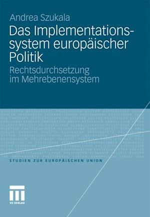 Das Implementationssystem europaischer Politik af Andrea Szukala
