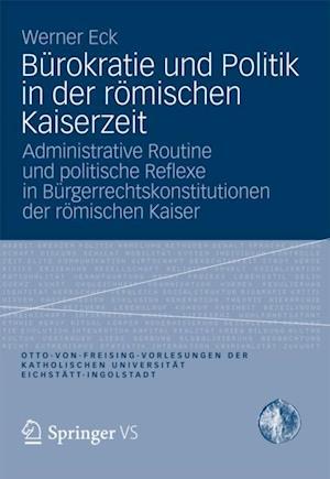 Burokratie und Politik in der romischen Kaiserzeit af Werner Eck