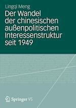 Der Wandel Der Chinesischen Auenpolitischen Interessenstruktur Seit 1949 af Liqiu Meng, Lingqi Meng