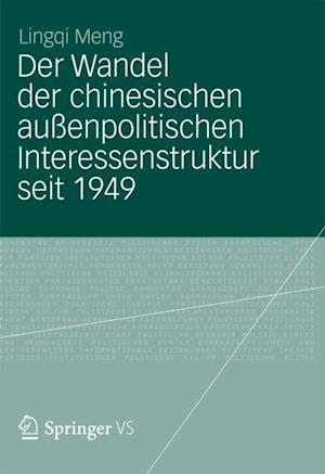 Der Wandel der chinesischen auenpolitischen Interessenstruktur seit 1949 af Lingqi Meng