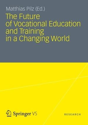 Future of Vocational Education and Training in a Changing World