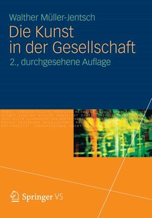 Die Kunst in der Gesellschaft af Walther Muller-Jentsch