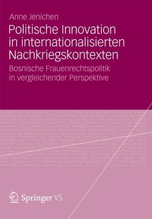 Politische Innovation in internationalisierten Nachkriegskontexten af Anne Jenichen