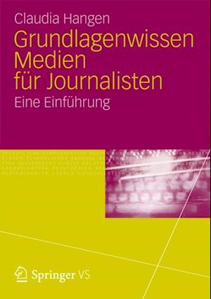 Grundlagenwissen Medien fur Journalisten af Claudia Hangen