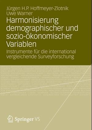 Harmonisierung demographischer und sozio-okonomischer Variablen af Jurgen H.P. Hoffmeyer-Zlotnik, Uwe Warner