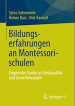 Bildungserfahrungen an Montessorischulen af Heiner Barz, Sylva Liebenwein, Dirk Randoll