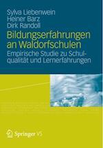 Bildungserfahrungen an Waldorfschulen af Heiner Barz, Sylva Liebenwein, Dirk Randoll