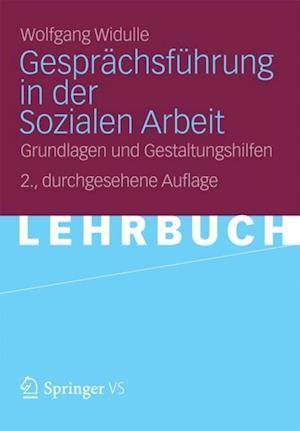 Gesprachsfuhrung in der Sozialen Arbeit af Wolfgang Widulle