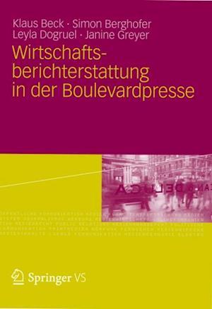 Wirtschaftsberichterstattung in der Boulevardpresse af Klaus Beck, Leyla Dogruel, Simon Berghofer