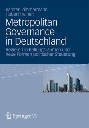 Metropolitan Governance in Deutschland af Hubert Heinelt, Karsten Zimmermann