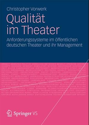 Qualitat im Theater af Christopher Vorwerk