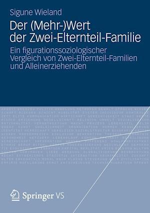 Der (Mehr-)Wert Der Zwei-Elternteil-Familie