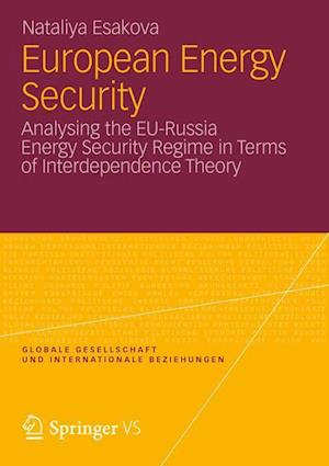 European Energy Security: Analysing the Eu-Russia Energy Security Regime in Terms of Interdependence Theory