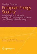 European Energy Security (Globale Gesellschaft Und Internationale Beziehungen)