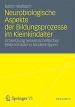 Neurobiologische Aspekte Der Bildungsprozesse Im Kleinkindalter af Katrin Walbach
