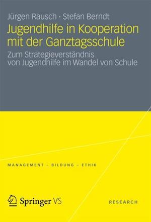 Jugendhilfe in Kooperation mit der Ganztagsschule af Stefan Berndt, Jurgen Rausch