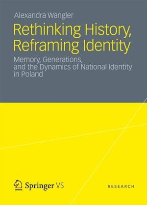 Rethinking History, Reframing Identity af Alexandra Wangler