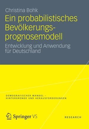Ein probabilistisches Bevolkerungsprognosemodell af Christina Bohk