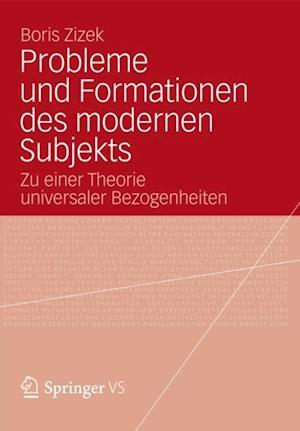 Probleme und Formationen des modernen Subjekts af Boris Zizek