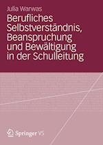 Berufliches Selbstverstandnis, Beanspruchung Und Bewaltigung in Der Schulleitung af Julia Warwas