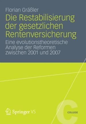 Die Restabilisierung der gesetzlichen Rentenversicherung af Florian Graler