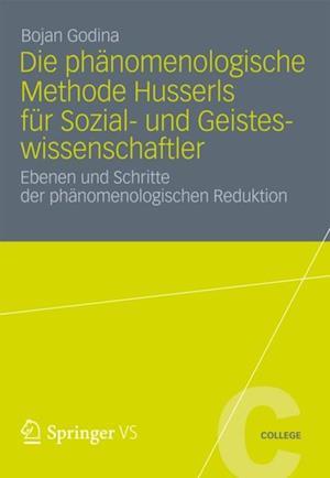Die Phanomenologische Methode Husserls fur Sozial- und Geisteswissenschaftler af Bojan Godina