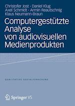 Computergestutzte Analyse Von Audiovisuellen Medienprodukten af Axel Schmidt, Christofer Jost, Daniel Klug