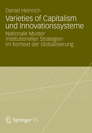Varieties of Capitalism und Innovationssysteme af Daniel Heinrich