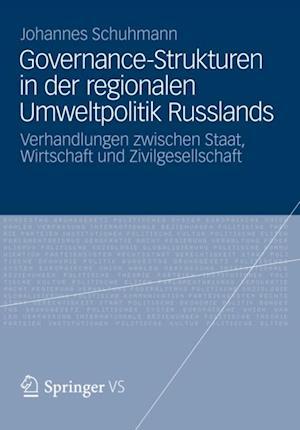Governance-Strukturen in der regionalen Umweltpolitik Russlands af Johannes Schuhmann
