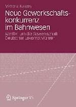 Neue Gewerkschaftskonkurrenz Im Bahnwesen af Viktoria Kalass